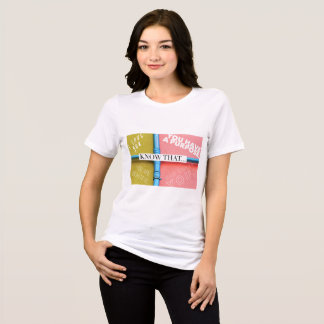 'Know that...' Women's Tee