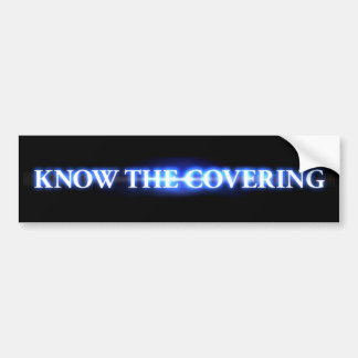 Know the Covering Bumper Sticker