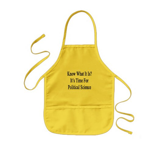 Know What It Is It's Time For Political Science Apron