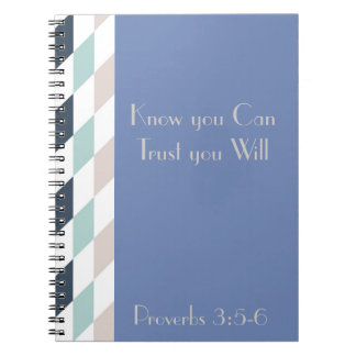 Know You Can Trust You Will Journal Note Books