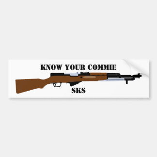 Know your commie SKS bumper sticker