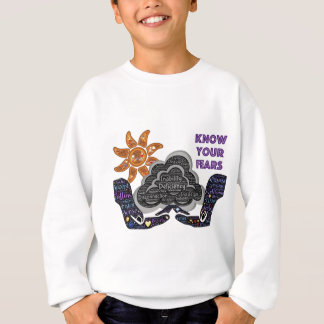 Know your fears sweatshirt