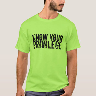 Know Your Privilege T-Shirt