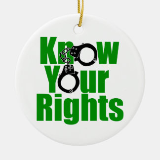 KNOW YOUR RIGHTS - police state/prison/drug war Round Ceramic Ornament