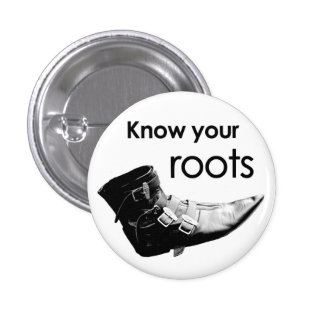 Know your roots 1 inch round button