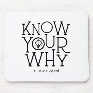 Know Your Why Smarter Artist Mouse Pad
