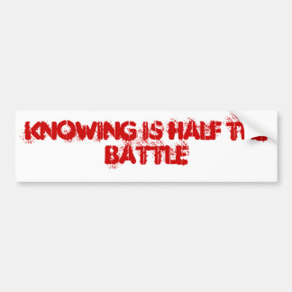KNOWING IS HALF THE BATTLE BUMPER STICKER