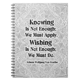 Knowing Is Not Enough - Positive Quote´s Notebook