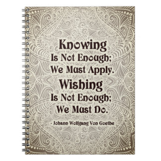 Knowing Is Not Enough - Positive Quote´s Spiral Notebook