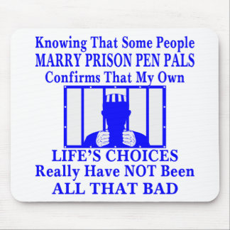 Knowing Some People Marry Prison Pen Pals Mouse Pad