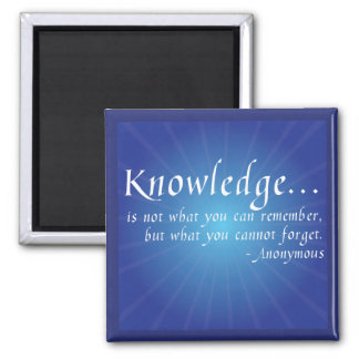 Knowledge... Inspirational Wisdom Quote Magnet