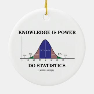 Knowledge Is Power Do Statistics Bell Curve Humor Ceramic Ornament