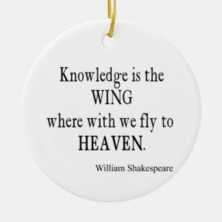 Knowledge Wing Fly to Heaven Shakespeare Quote Ceramic Ornament