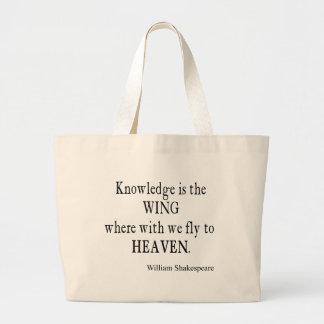 Knowledge Wing Fly to Heaven Shakespeare Quote Large Tote Bag