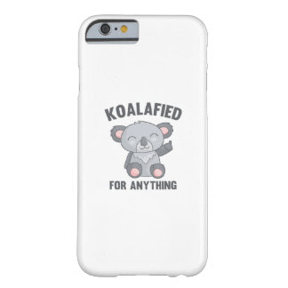Koalafied For Anything Barely There iPhone 6 Case