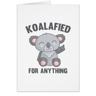 Koalafied For Anything Card