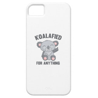 Koalafied For Anything iPhone 5 Cover