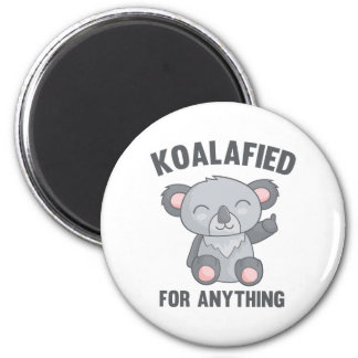 Koalafied For Anything Magnet