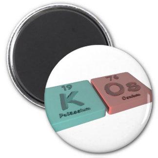 Kos as K Potassium and Os Osmium Magnet