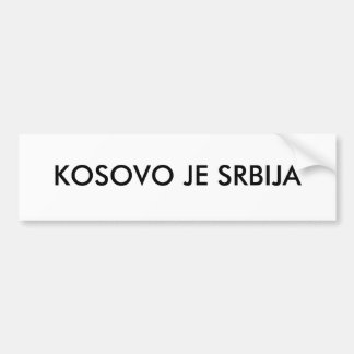 KOSOVO JE SRBIJA BUMPER STICKER