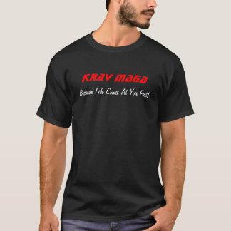 Krav Maga, Because Life Comes At You Fast! T-Shirt