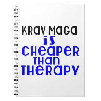 Krav Maga Is Cheaper  Than Therapy Notebooks