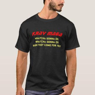 Krav Maga, Whatcha gonna do, whatcha gonna dowh... T-Shirt