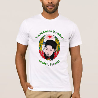 Krazy Kim Jong Un - Leader, Please! T-Shirt