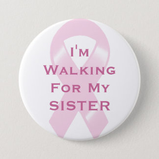KRW Pink Ribbon Walking For Sister 3 Inch Round Button