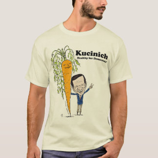 Kucinich - Healthy for Democracy! T-Shirt