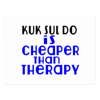 Kuk Sul Do Is Cheaper  Than Therapy Postcard