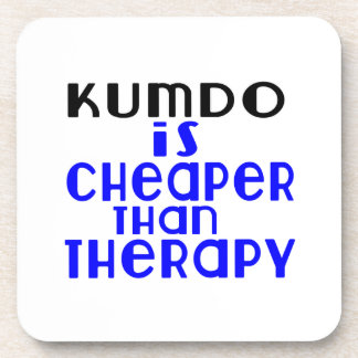 Kumdo Is Cheaper  Than Therapy Coaster
