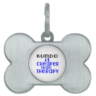Kumdo Is Cheaper  Than Therapy Pet Name Tag