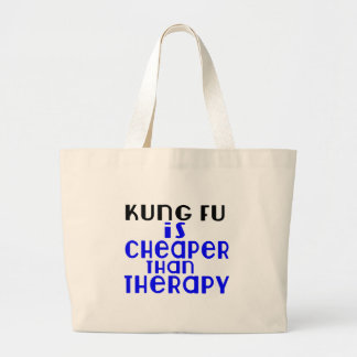 Kung Fu Is Cheaper  Than Therapy Large Tote Bag