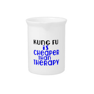 Kung Fu Is Cheaper  Than Therapy Pitcher