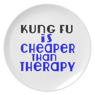 Kung Fu Is Cheaper  Than Therapy Plate