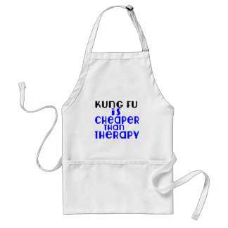 Kung Fu Is Cheaper  Than Therapy Standard Apron