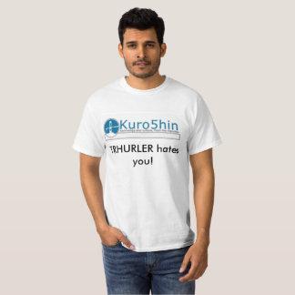 Kuro5hin styled TRHURLER hates you T-Shirt