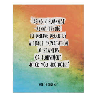 "Kurt Vonnegut Quote Print ""Being a humanist"" Motiv"