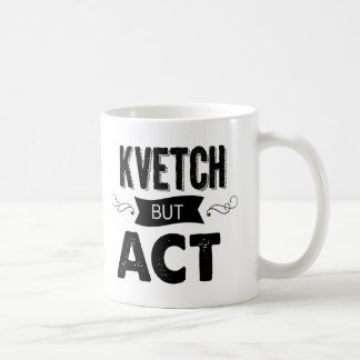 Kvetching and coffee (or tea?) Perfection! Coffee Mug