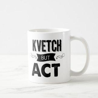 Kvetching and coffee (or tea?) Perfection! Coffee Mug