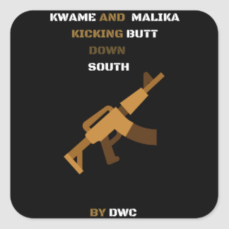KWAME AND MALIKA KICKING BUTT DOWN SOUTH SQUARE STICKER