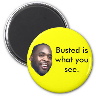 Kwame Kilpatrick: Busted is what you see. Magnet