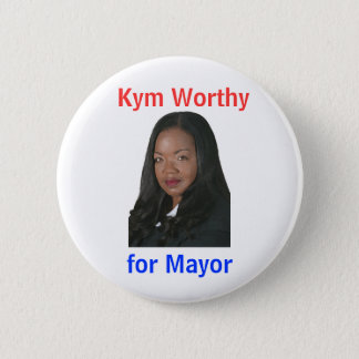 Kym Worthy for Mayor 2 Inch Round Button