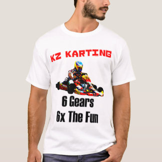 KZ Karting - 6 Gears 6x The Fun T-Shirt