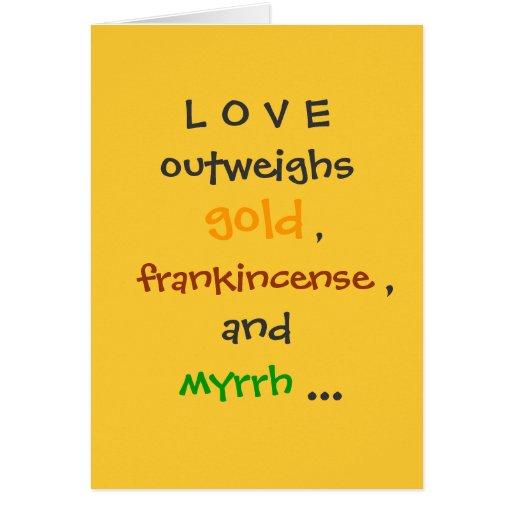 L O V E outweighs, gold, ,, frankincense , ,, a... Greeting Card
