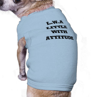 L.W.A  Little with Attitude Dog Shirt
