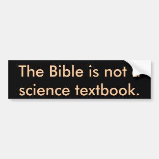 La bible n'est pas un manuel de la science autocollant de voiture