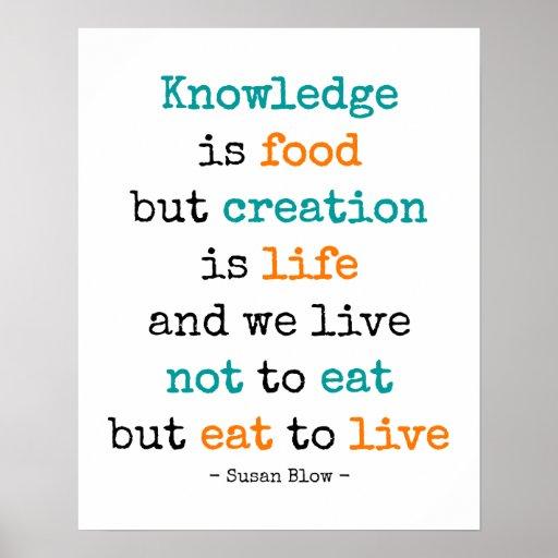 La connaissance est nourriture, mais la création e affiches