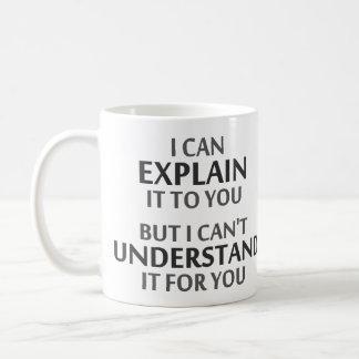 La devise de l'ingénieur ne peut pas le comprendre mug blanc